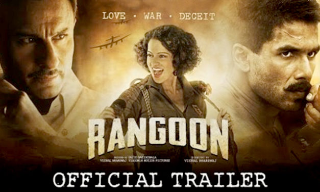 Rangoon Movie Set To Release On 24 February 2017